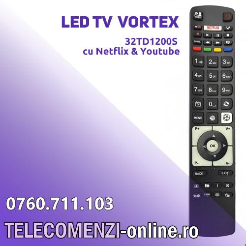 Telecomanda Vortex 32TD1200S, cu Netflix & Youtube
