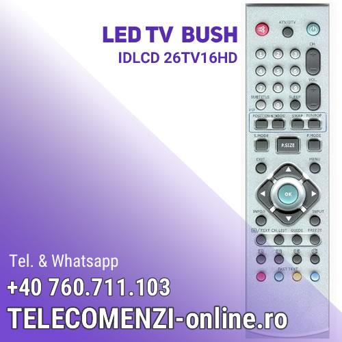 Telecomanda Bush IDLCD26TV16HD